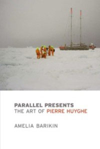 The Art of Pierre Huyghe - Amelia Barikin
