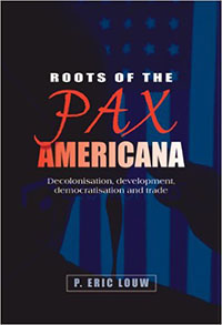 Roots of the Pax Americana - Associate Professor Eric Louw