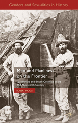 Men and Manliness on the Frontier - Robert Hogg